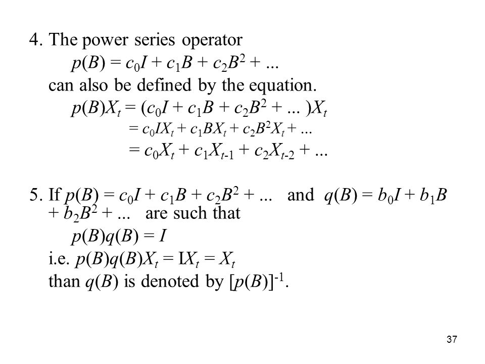 The power series operator p(B) = c0I + c1B + c2B2 + ...