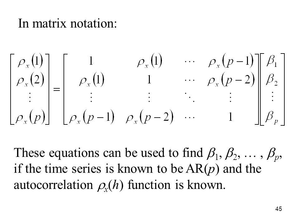 In matrix notation: