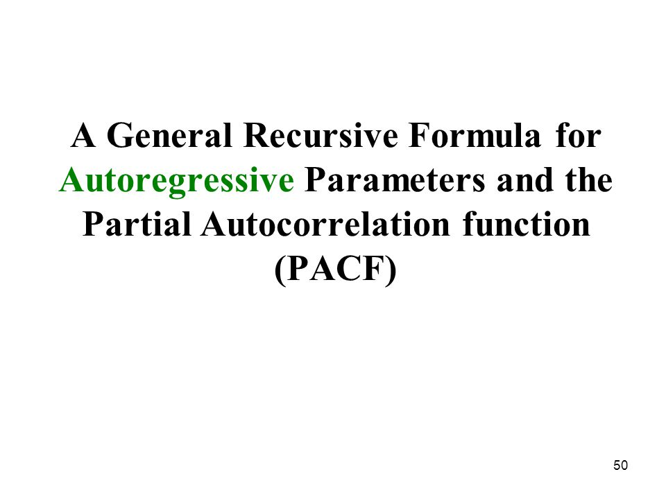 A General Recursive Formula for Autoregressive Parameters and the Partial Autocorrelation function (PACF)