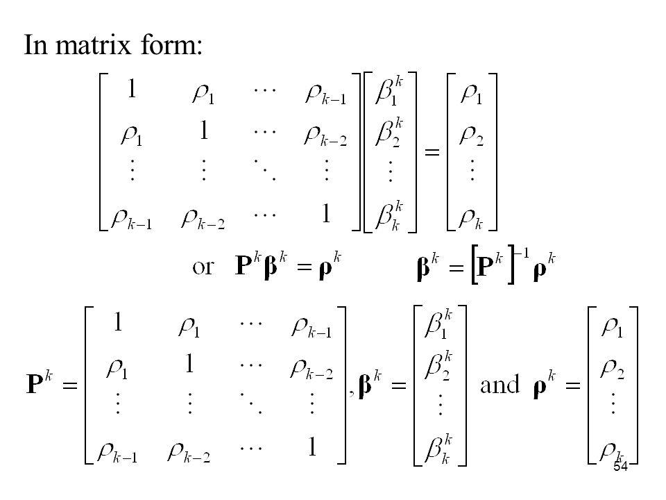 In matrix form: