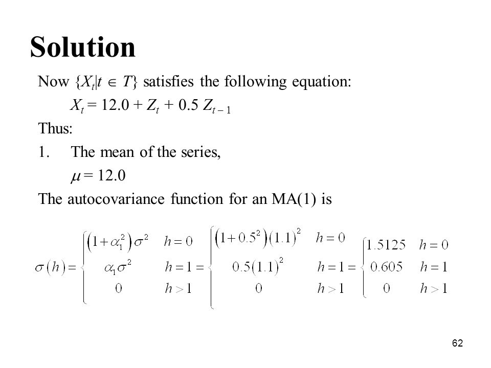 Solution Now {Xt|t  T} satisfies the following equation: