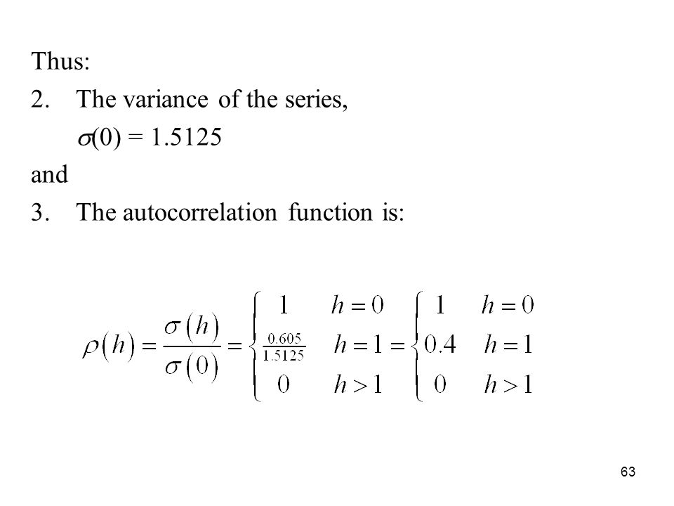 Thus: The variance of the series, s(0) = 1.5125 and The autocorrelation function is: