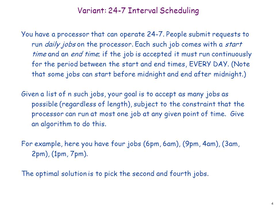 Variant: 24-7 Interval Scheduling