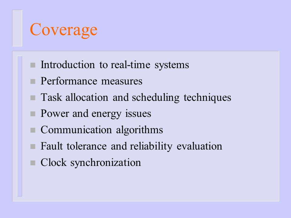 Coverage Introduction to real-time systems Performance measures