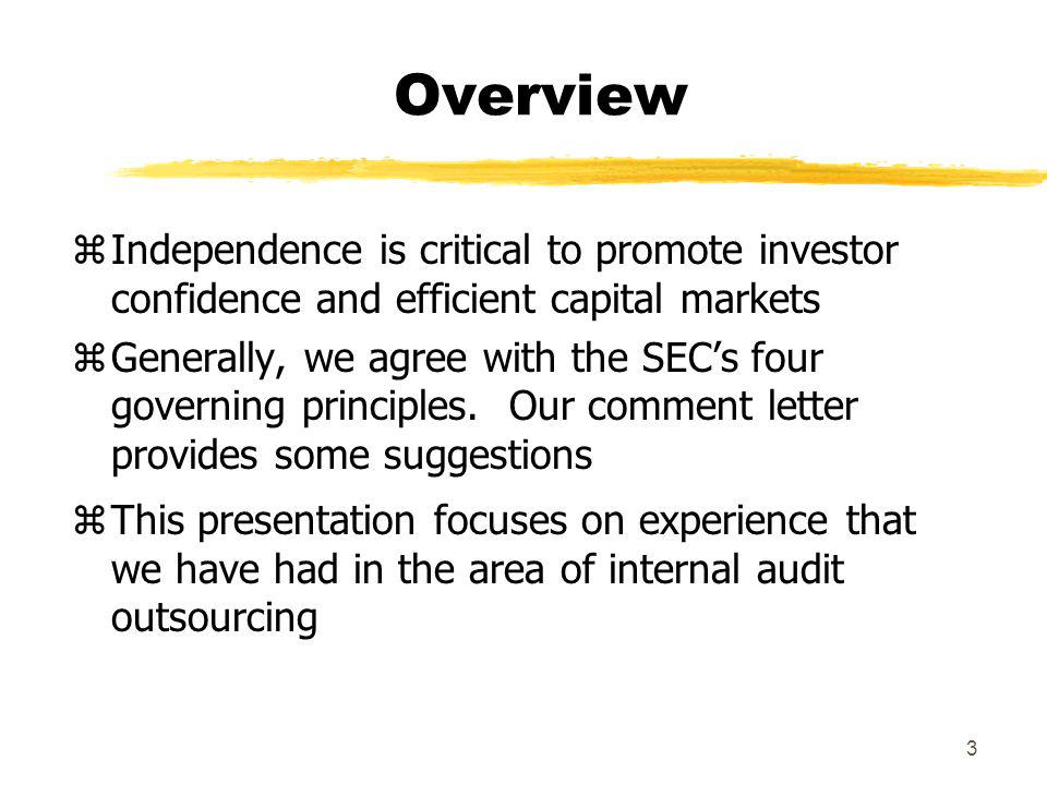 Overview Independence is critical to promote investor confidence and efficient capital markets.