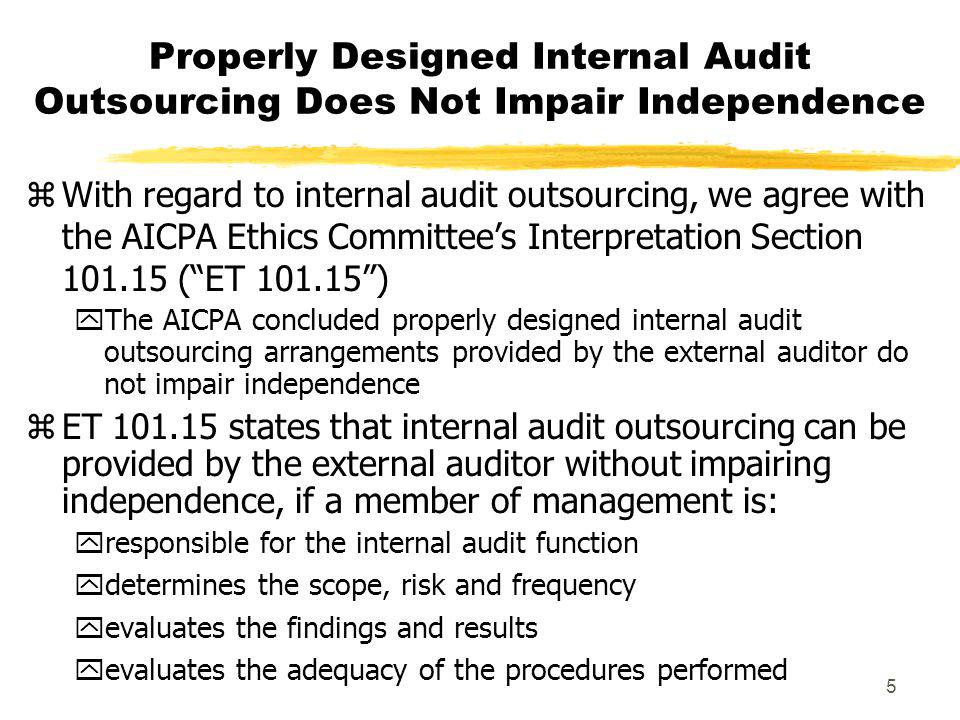 Properly Designed Internal Audit Outsourcing Does Not Impair Independence