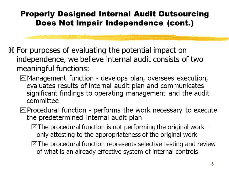 Properly Designed Internal Audit Outsourcing Does Not Impair Independence (cont.)