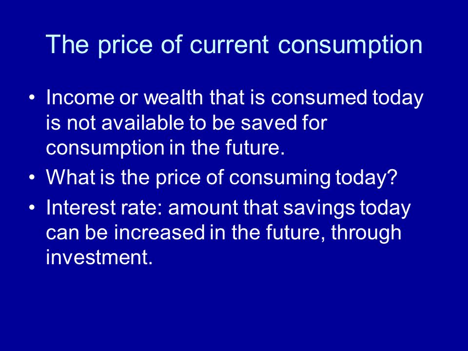 The price of current consumption
