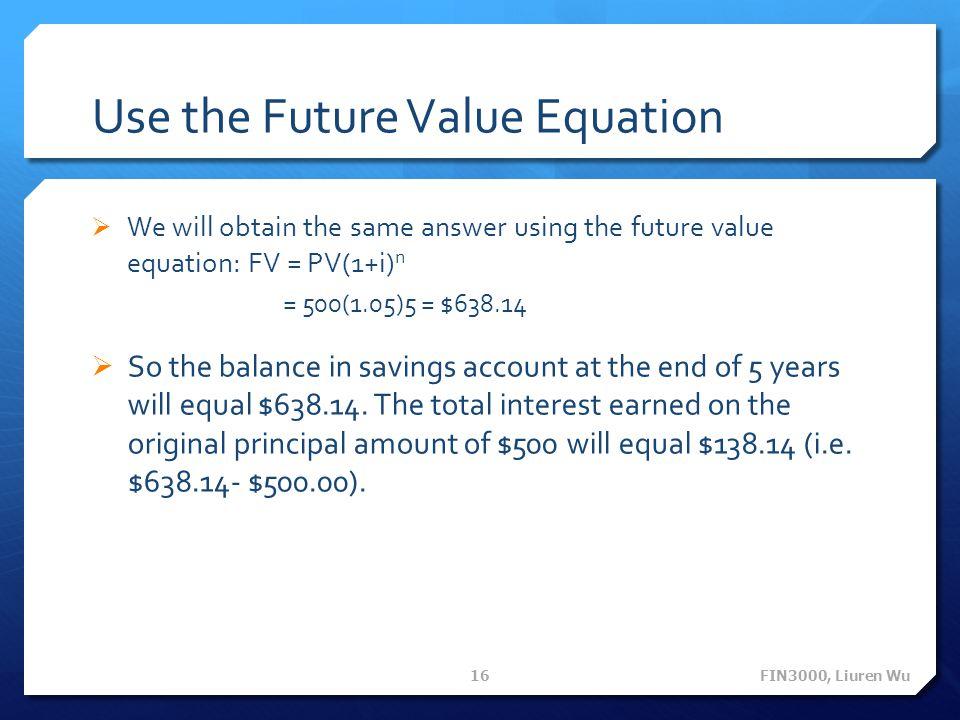Use the Future Value Equation