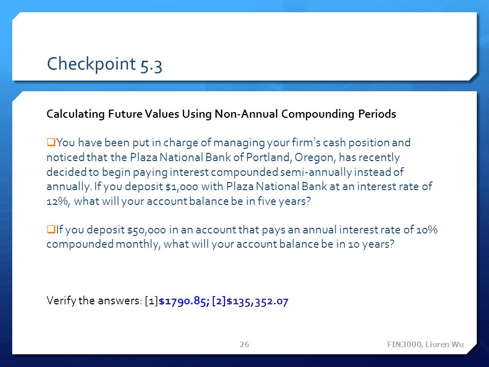Checkpoint 5.3 Calculating Future Values Using Non-Annual Compounding Periods.