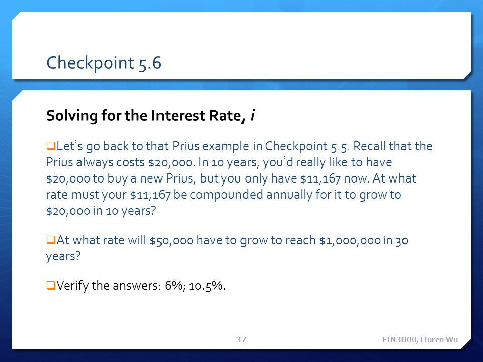 Checkpoint 5.6 Solving for the Interest Rate, i