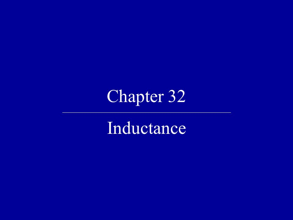 Chapter 32 Inductance