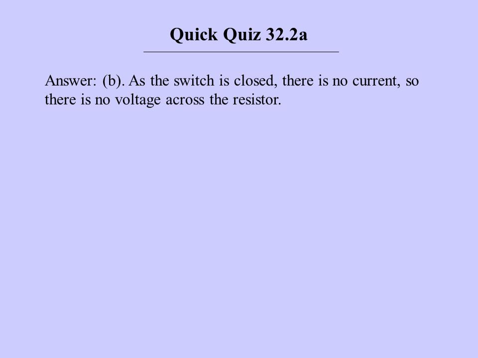 Quick Quiz 32.2a Answer: (b).