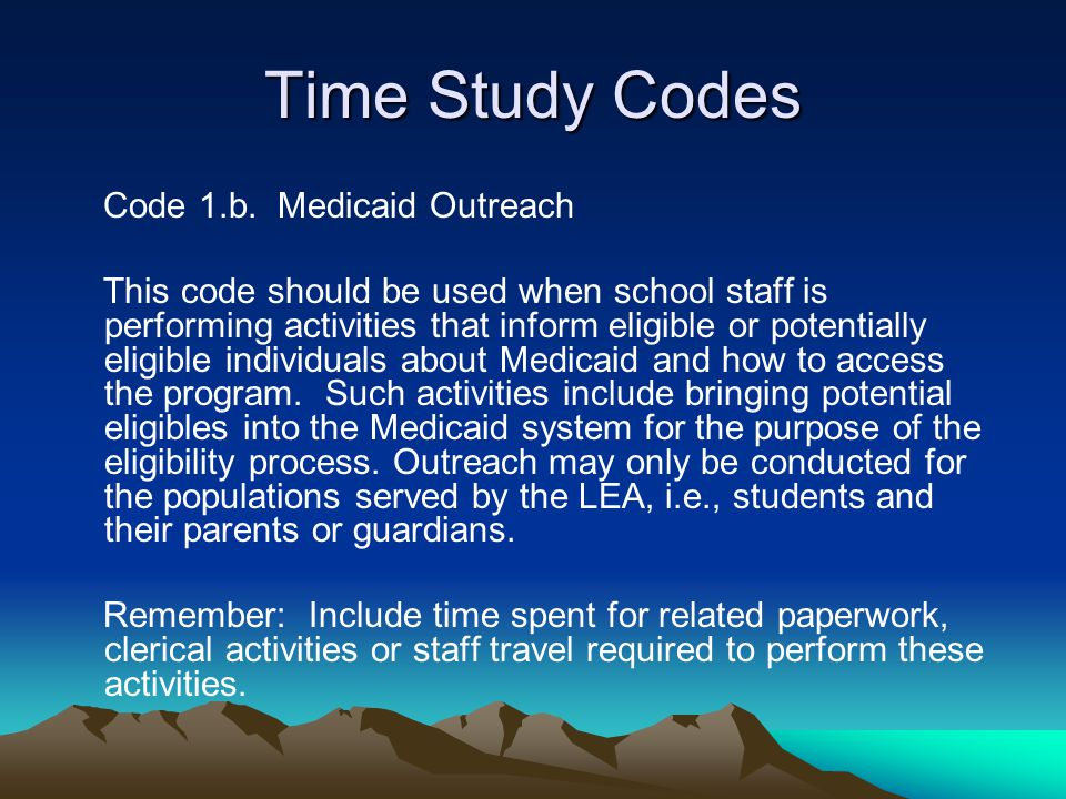 Time Study Codes Code 1.b. Medicaid Outreach