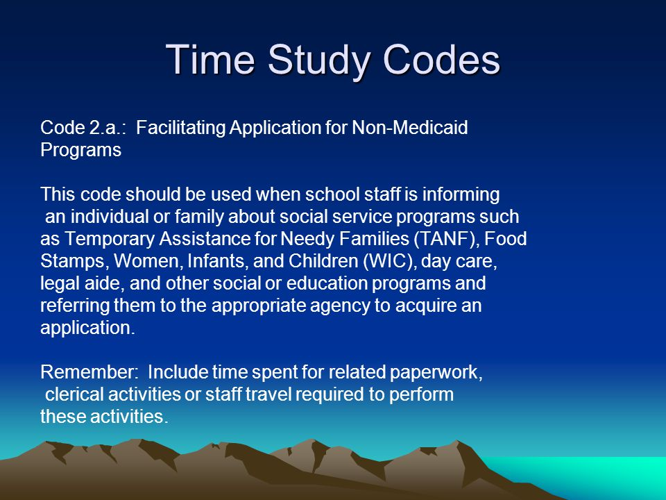 Time Study Codes Code 2.a.: Facilitating Application for Non-Medicaid