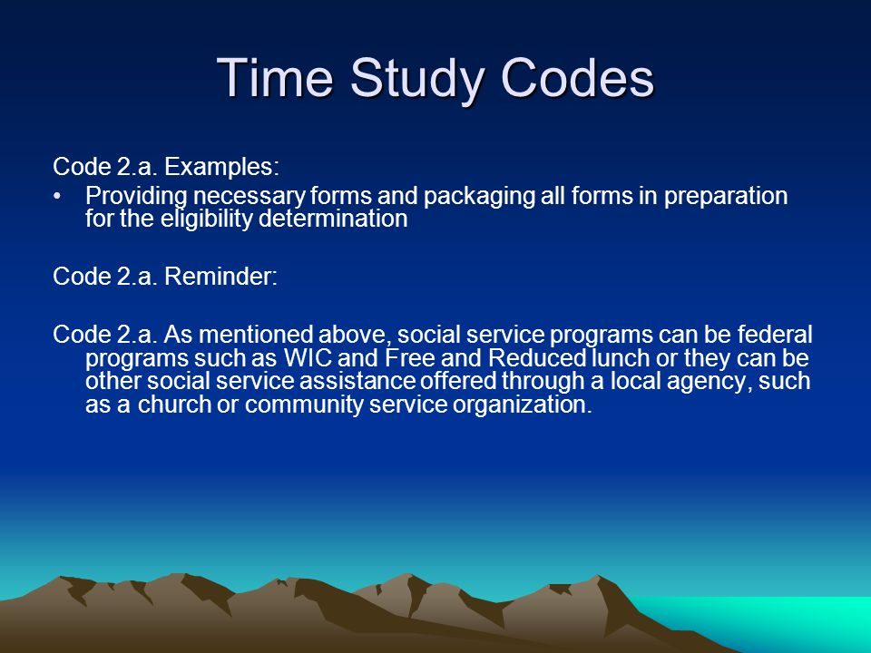 Time Study Codes Code 2.a. Examples: