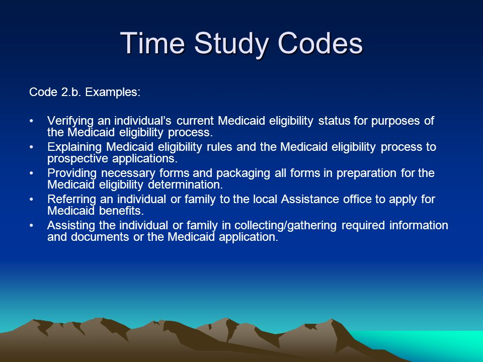 Time Study Codes Code 2.b. Examples: