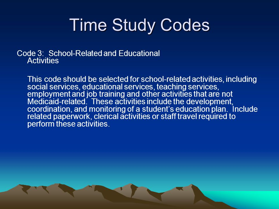 Time Study Codes Code 3: School-Related and Educational Activities