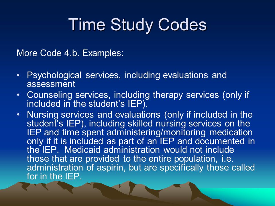 Time Study Codes More Code 4.b. Examples:
