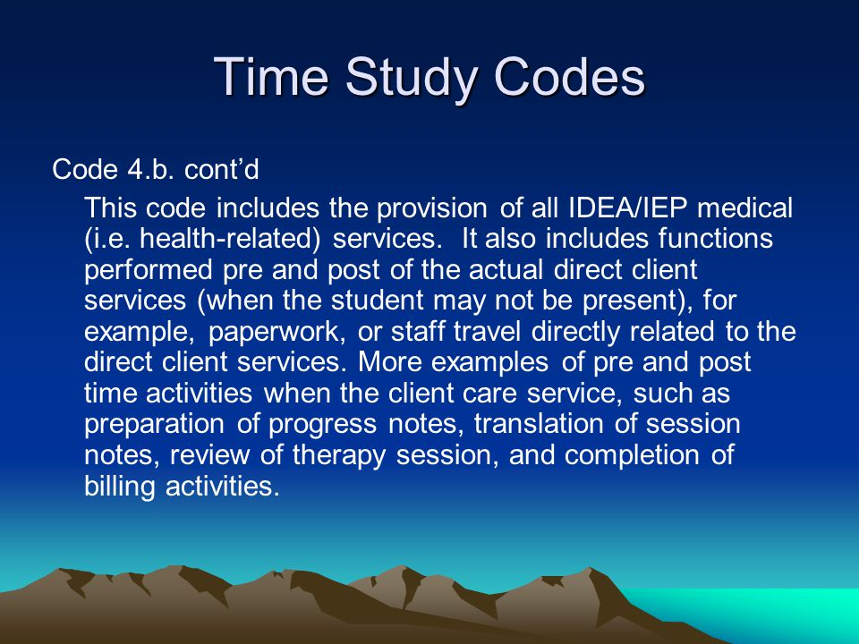 Time Study Codes Code 4.b. cont'd