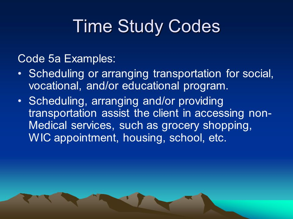 Time Study Codes Code 5a Examples: