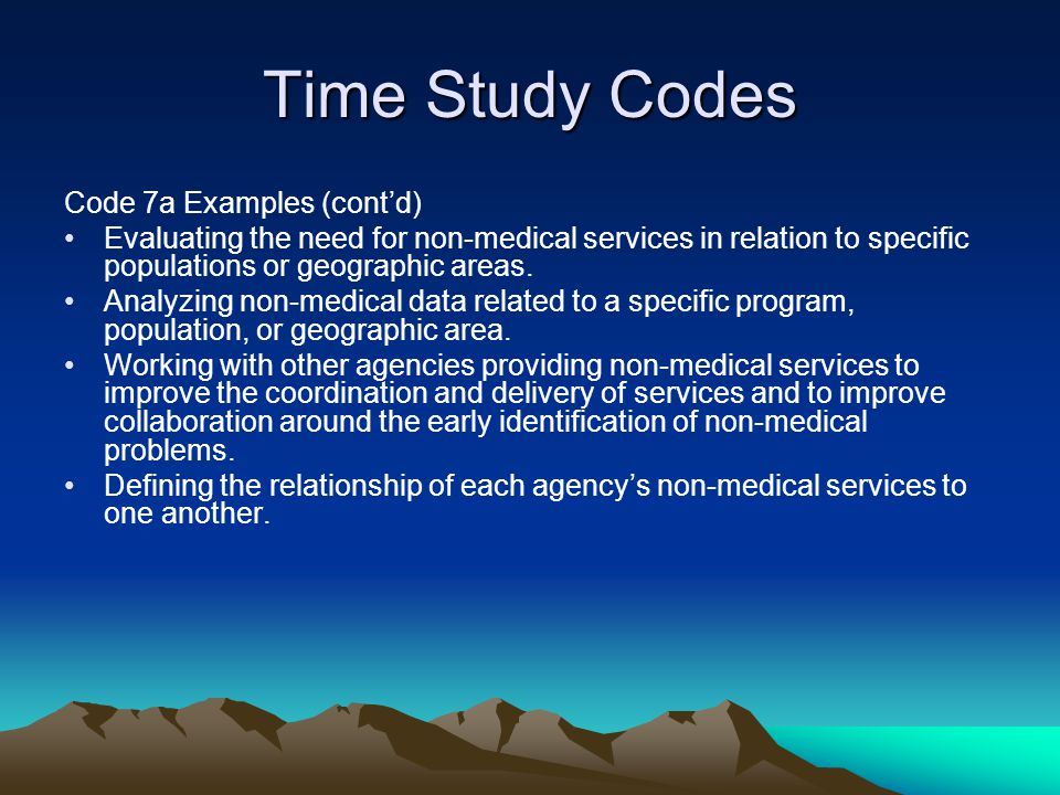 Time Study Codes Code 7a Examples (cont'd)