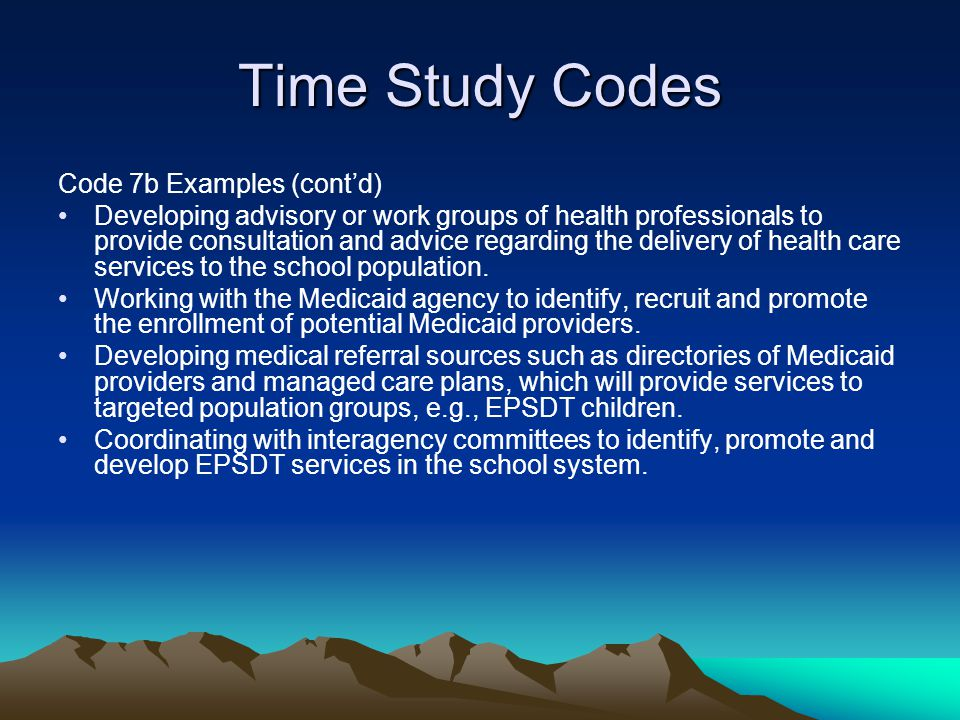 Time Study Codes Code 7b Examples (cont'd)