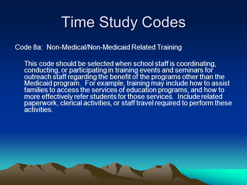 Time Study Codes Code 8a: Non-Medical/Non-Medicaid Related Training