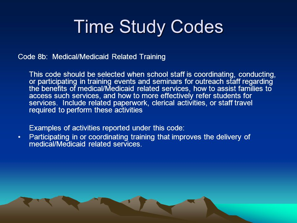 Time Study Codes Code 8b: Medical/Medicaid Related Training