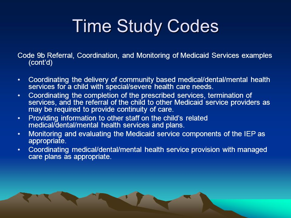 Time Study Codes Code 9b Referral, Coordination, and Monitoring of Medicaid Services examples (cont'd)