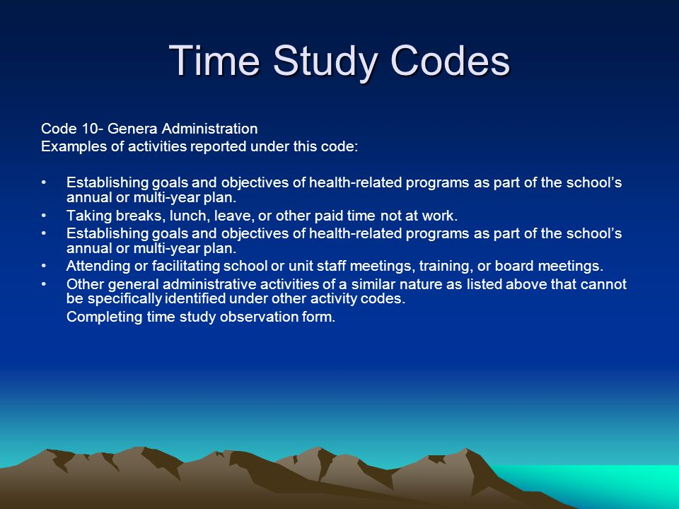 Time Study Codes Code 10- Genera Administration