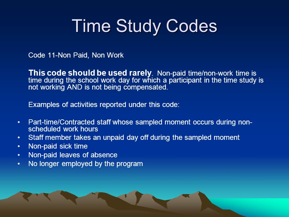 Time Study Codes Code 11-Non Paid, Non Work