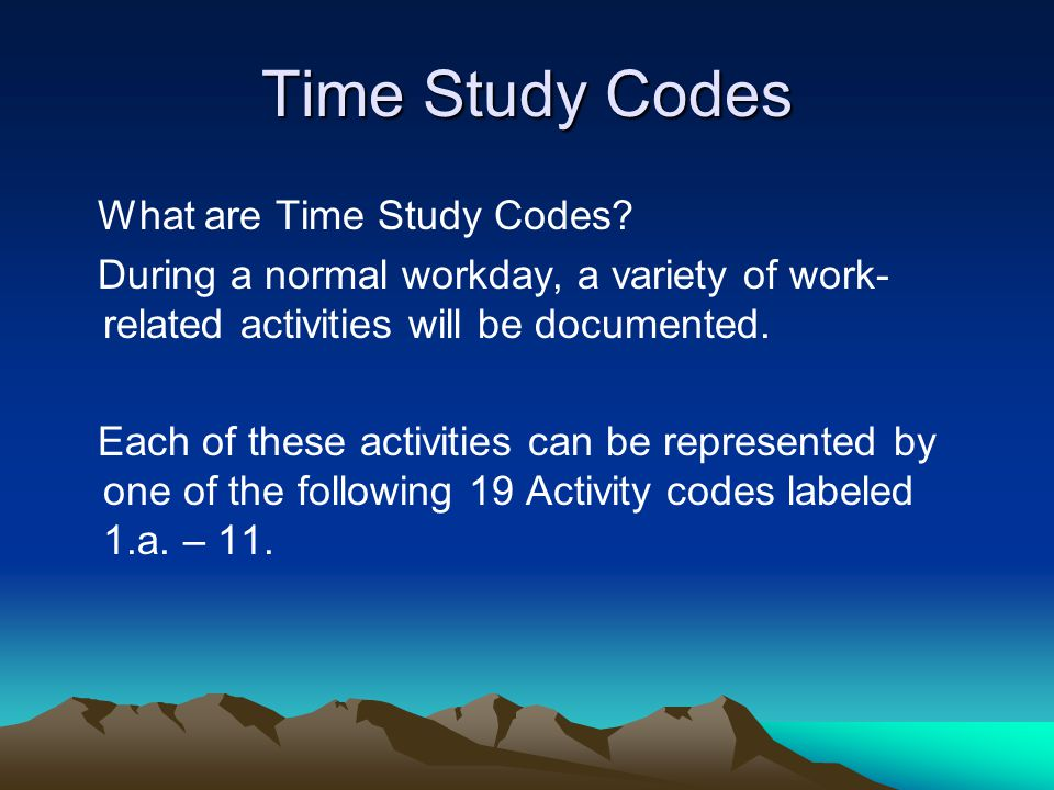 Time Study Codes What are Time Study Codes