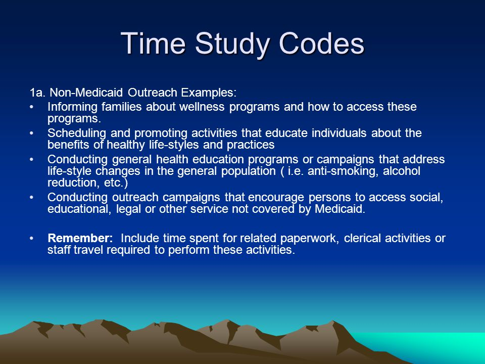 Time Study Codes 1a. Non-Medicaid Outreach Examples: