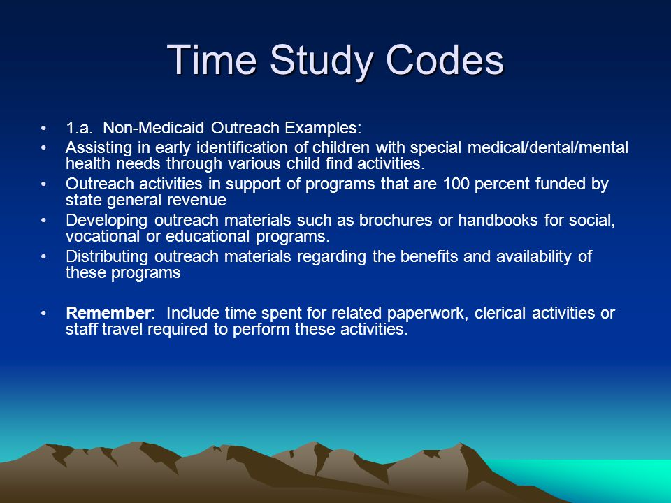 Time Study Codes 1.a. Non-Medicaid Outreach Examples: