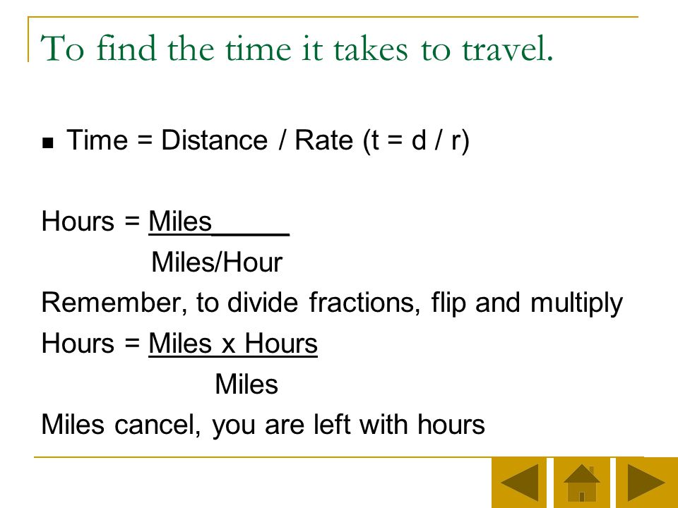 To find the time it takes to travel.