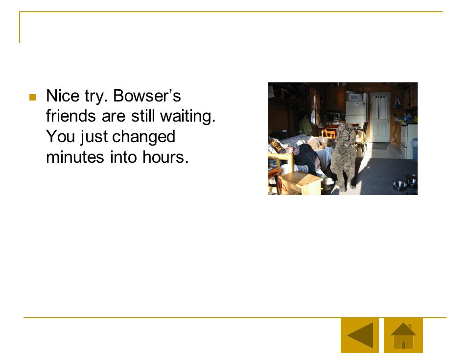 Nice try. Bowser's friends are still waiting