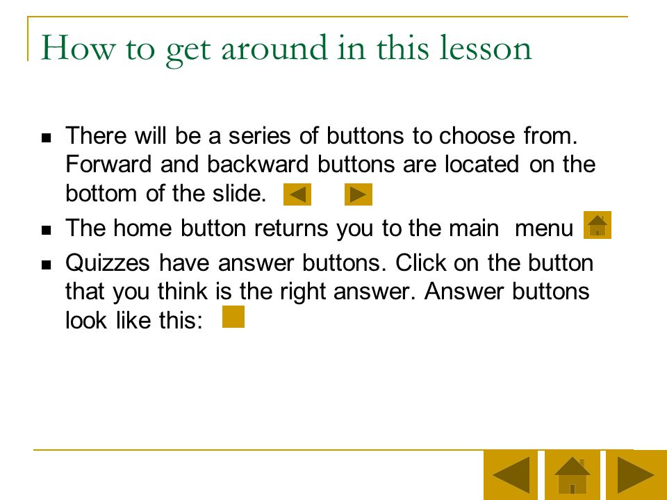 How to get around in this lesson