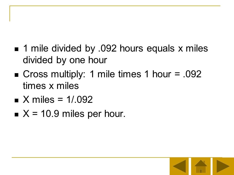 1 mile divided by .092 hours equals x miles divided by one hour