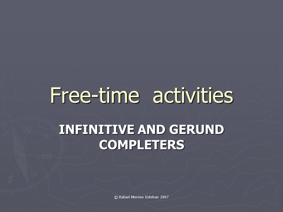 INFINITIVE AND GERUND COMPLETERS