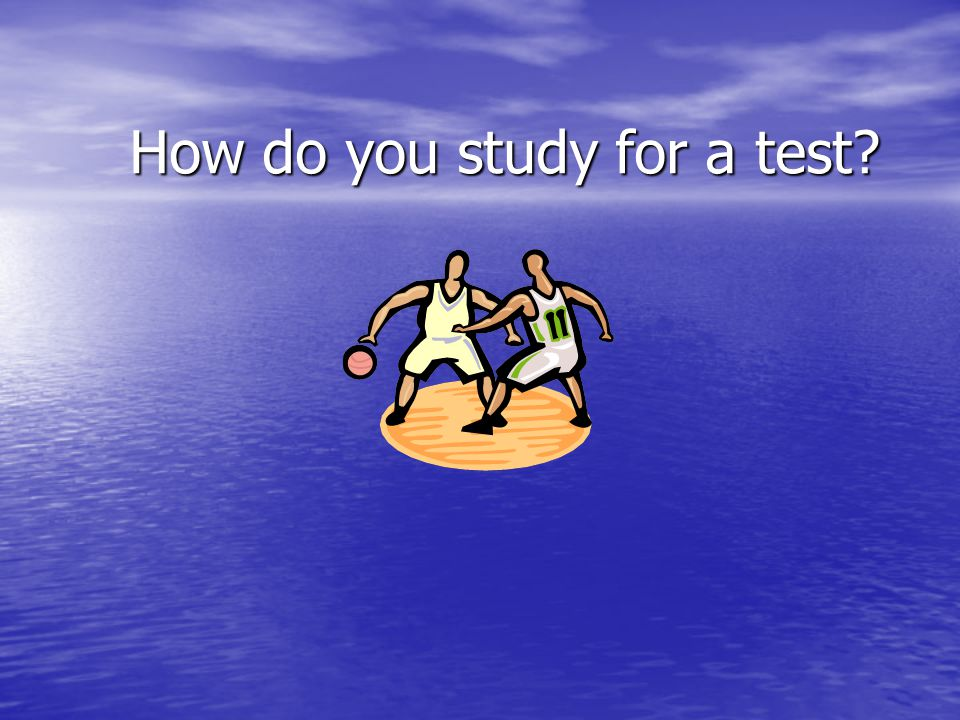 How do you study for a test