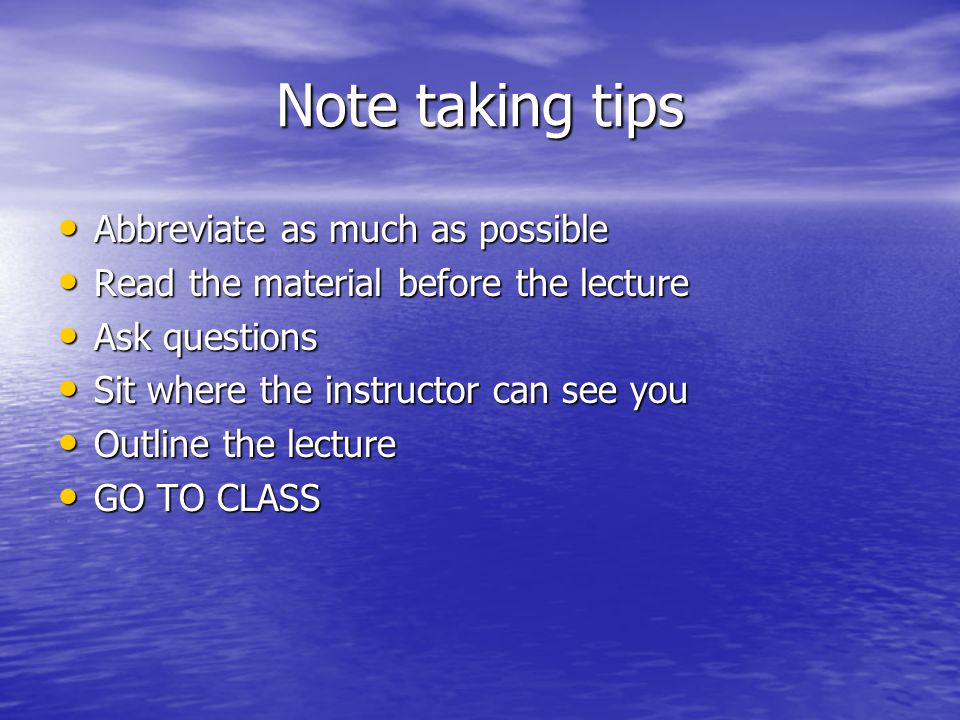 Note taking tips Abbreviate as much as possible