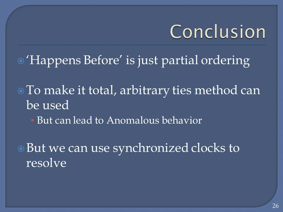 Conclusion 'Happens Before' is just partial ordering