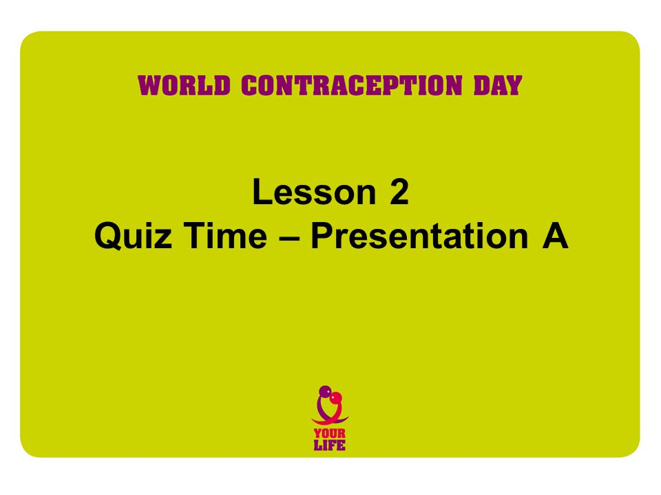 Lesson 2 Quiz Time – Presentation A