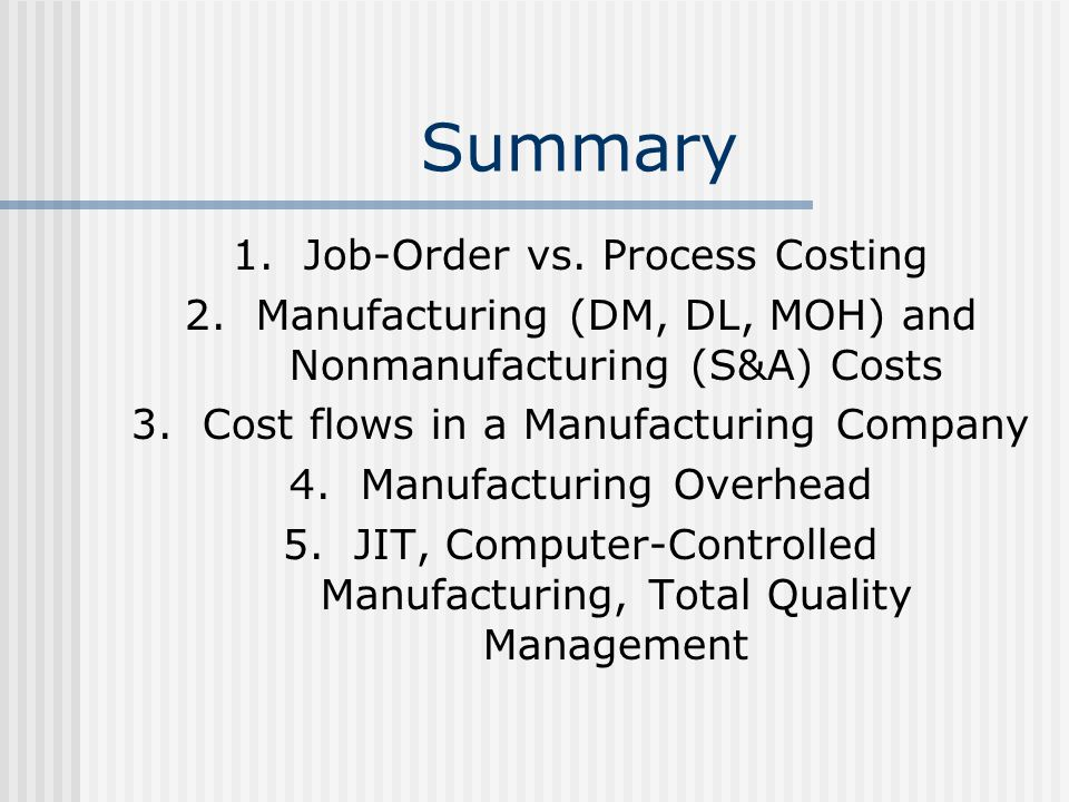 Summary Job-Order vs. Process Costing