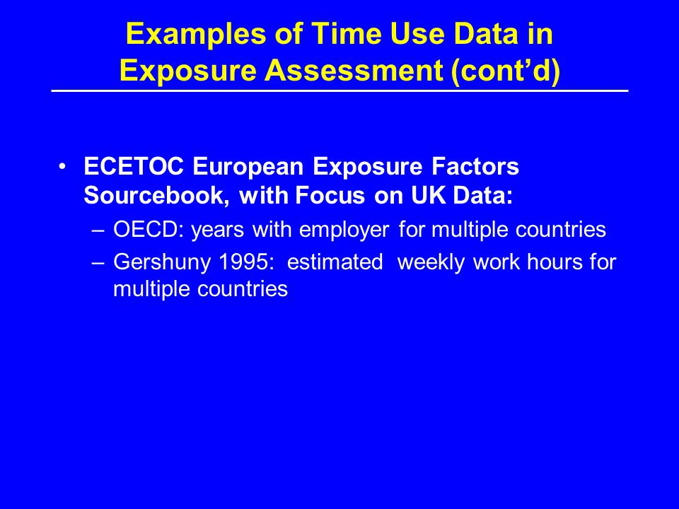 Examples of Time Use Data in Exposure Assessment (cont'd)