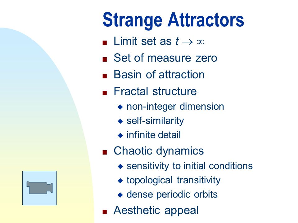 Strange Attractors Occur in infinite variety (like snowflakes)