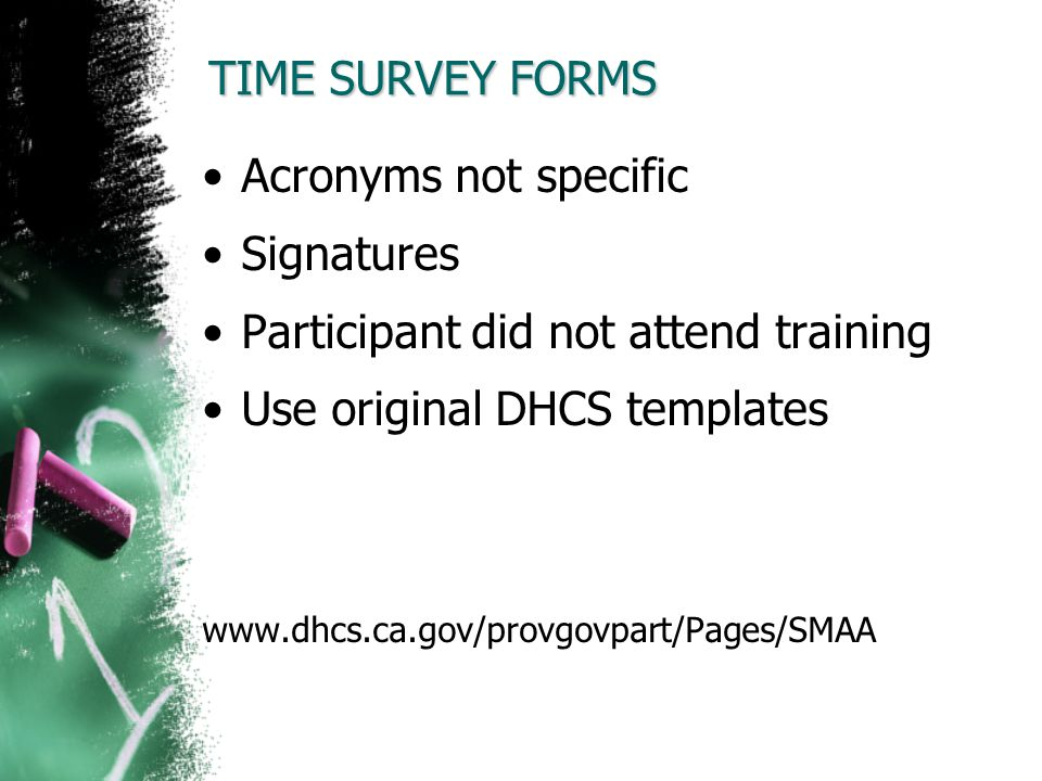 Participant did not attend training Use original DHCS templates