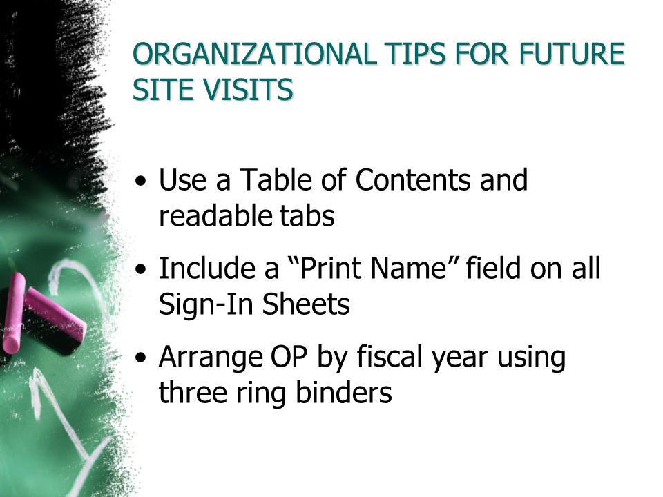 ORGANIZATIONAL TIPS FOR FUTURE SITE VISITS