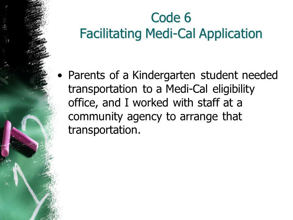 Code 6 Facilitating Medi-Cal Application